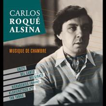 Carlos Roqué Alsina Musique de chambre